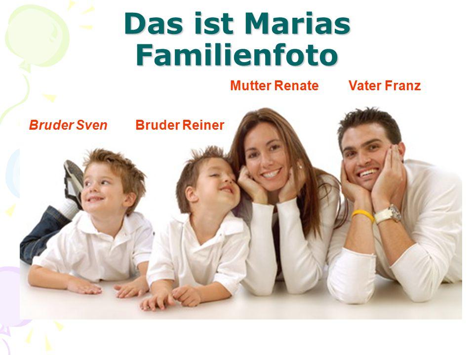 Das ist Marias Familienfoto Mutter RenateVater Franz Bruder SvenBruder Reiner
