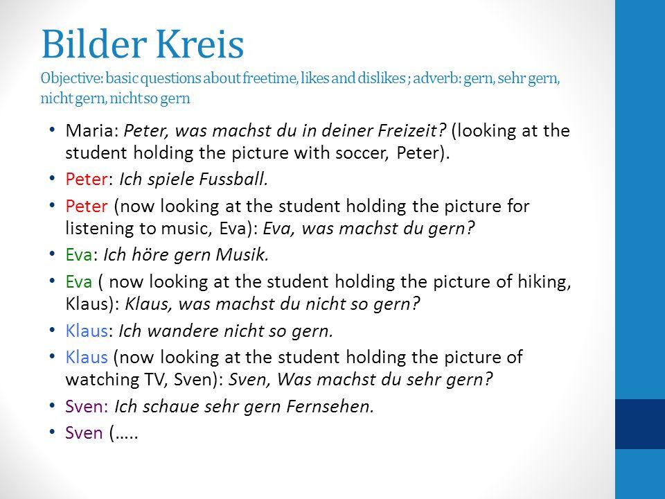 Bilder Kreis Objective: yes /no questions ; Freizeit ; adverb: gern, sehr gern, nicht gern, nicht so gern Maria: Peter, spielst du gern Fußball.