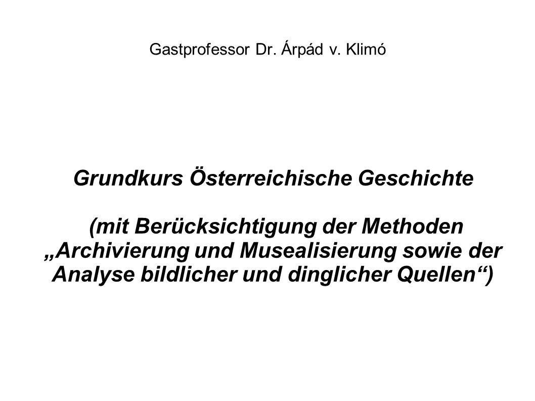 GK Österreichische Geschichte  Vorlesungsteil:  B.