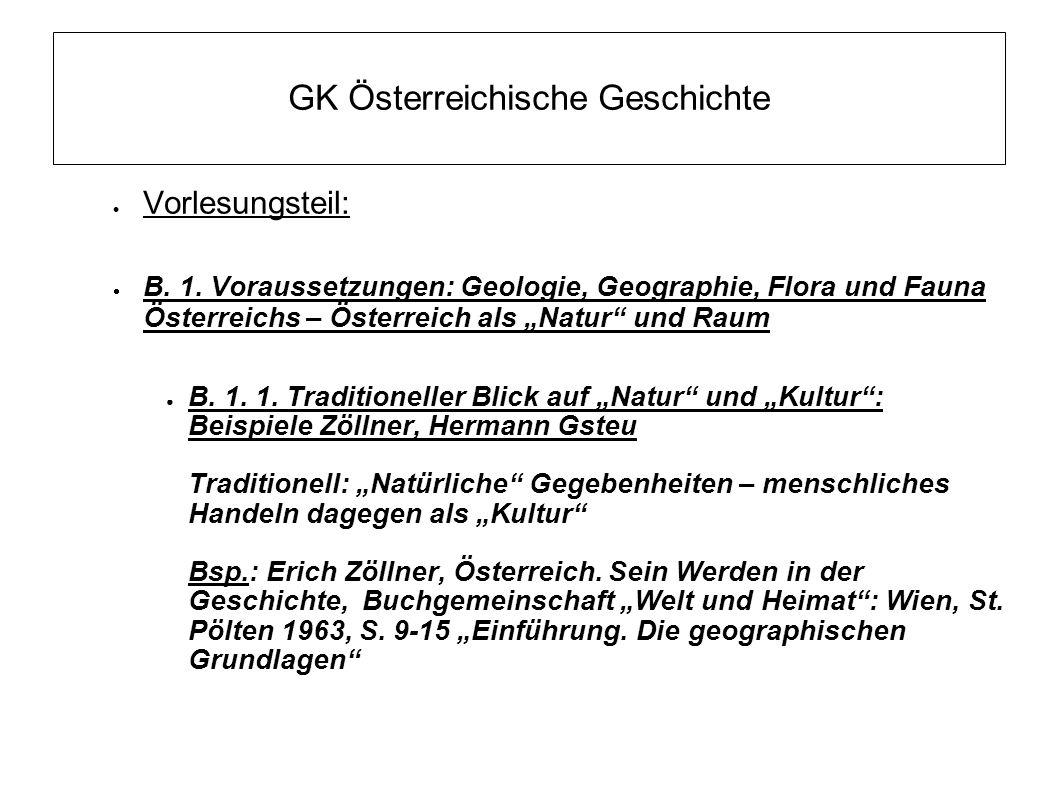 """GK Österreichische Geschichte  Vorlesungsteil:  B. 1. Voraussetzungen: Geologie, Geographie, Flora und Fauna Österreichs – Österreich als """"Natur"""" un"""