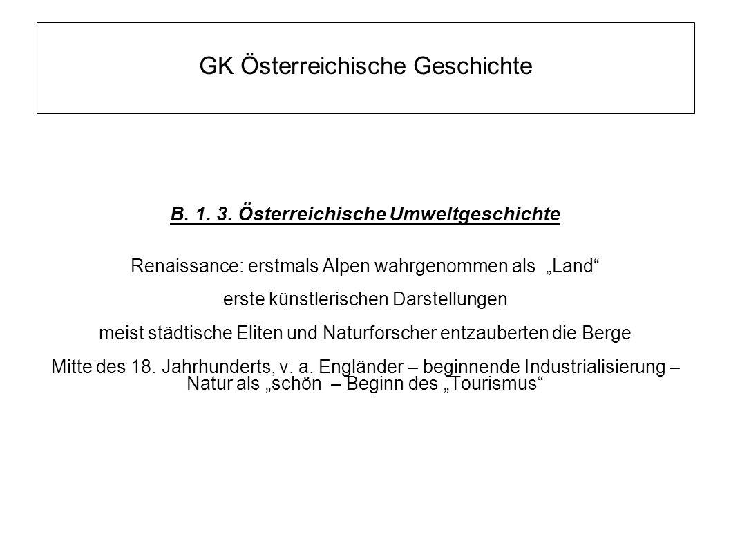 """GK Österreichische Geschichte B. 1. 3. Österreichische Umweltgeschichte Renaissance: erstmals Alpen wahrgenommen als """"Land"""" erste künstlerischen Darst"""