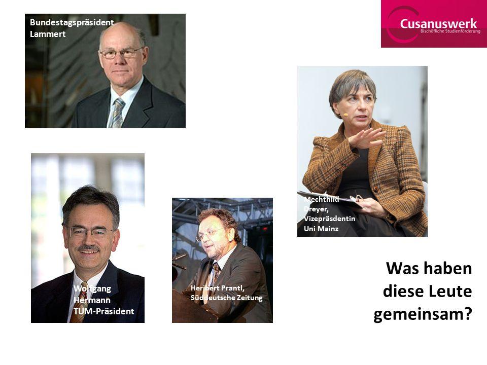 Heribert Prantl, Süddeutsche Zeitung Bundestagspräsident Lammert Wolfgang Hermann TUM-Präsident Was haben diese Leute gemeinsam? Mechthild Dreyer, Viz