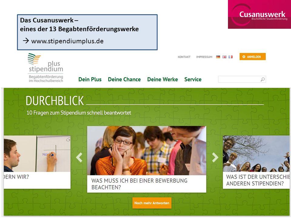 Das Cusanuswerk – eines der 13 Begabtenförderungswerke  www.stipendiumplus.de