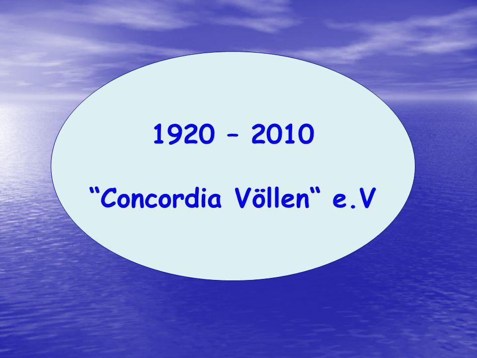 ". 1920 – 2010 ""Concordia Völlen"" e.V"