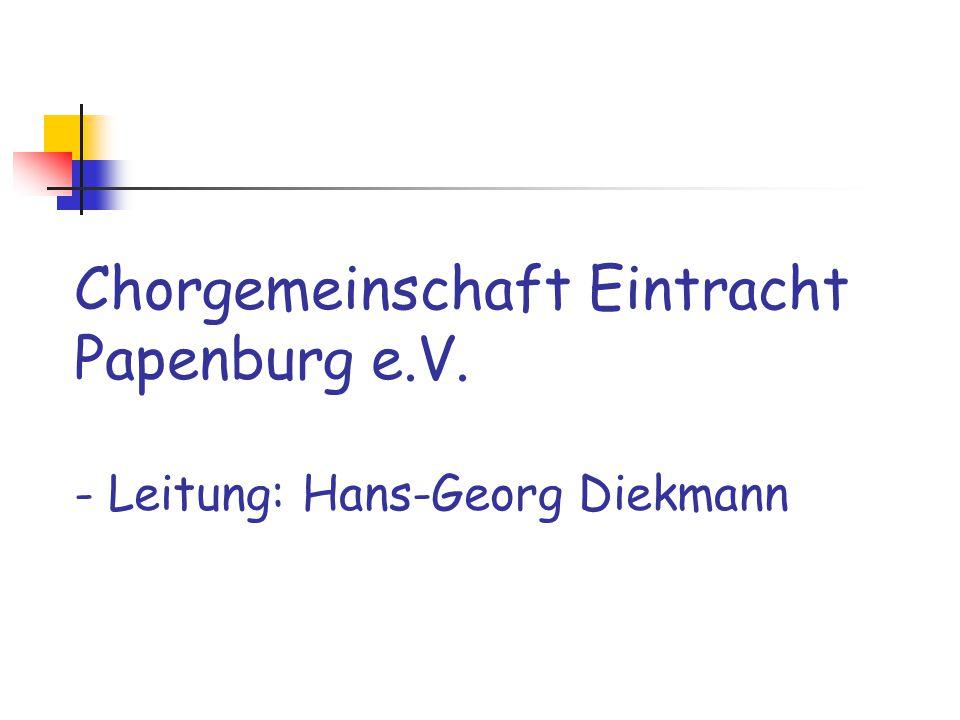Chorgemeinschaft Eintracht Papenburg e.V. - Leitung: Hans-Georg Diekmann