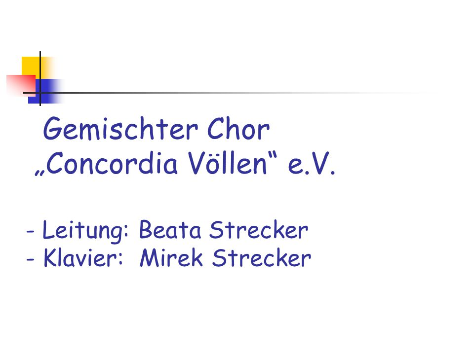 "Gemischter Chor ""Concordia Völlen"" e.V. - Leitung: Beata Strecker - Klavier: Mirek Strecker"