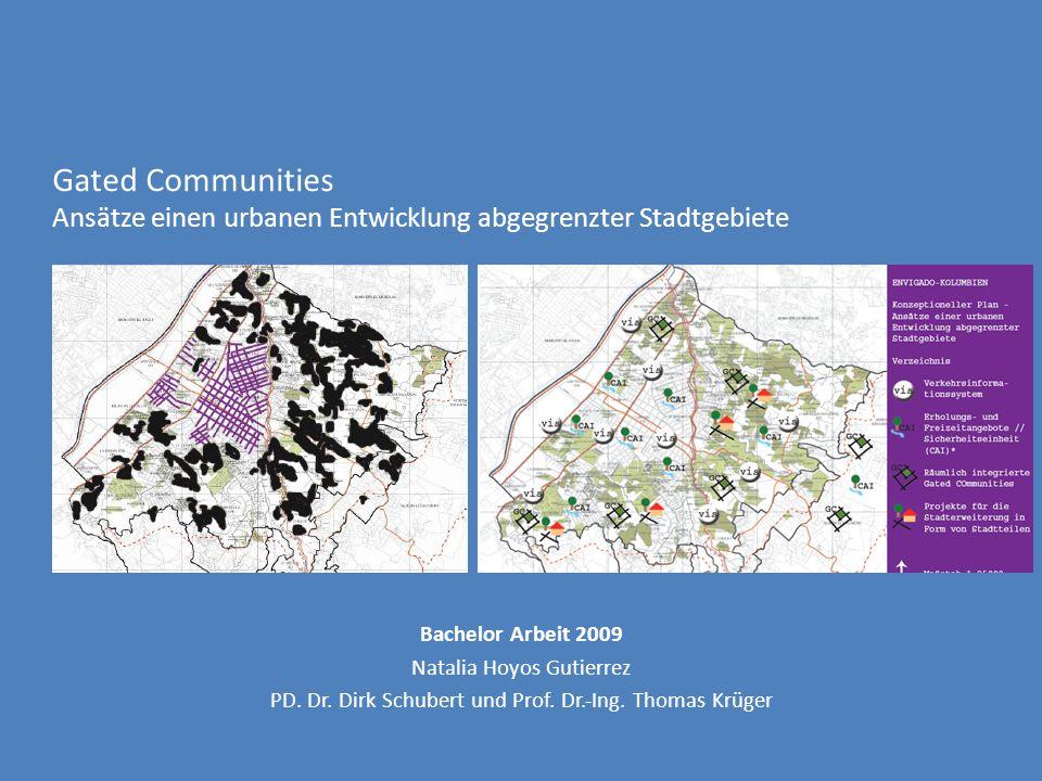 Gated Communities Ansätze einen urbanen Entwicklung abgegrenzter Stadtgebiete Bachelor Arbeit 2009 Natalia Hoyos Gutierrez PD.
