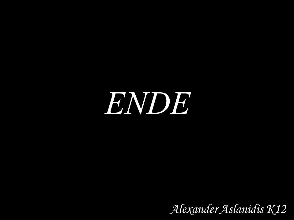 ENDE Alexander Aslanidis K12