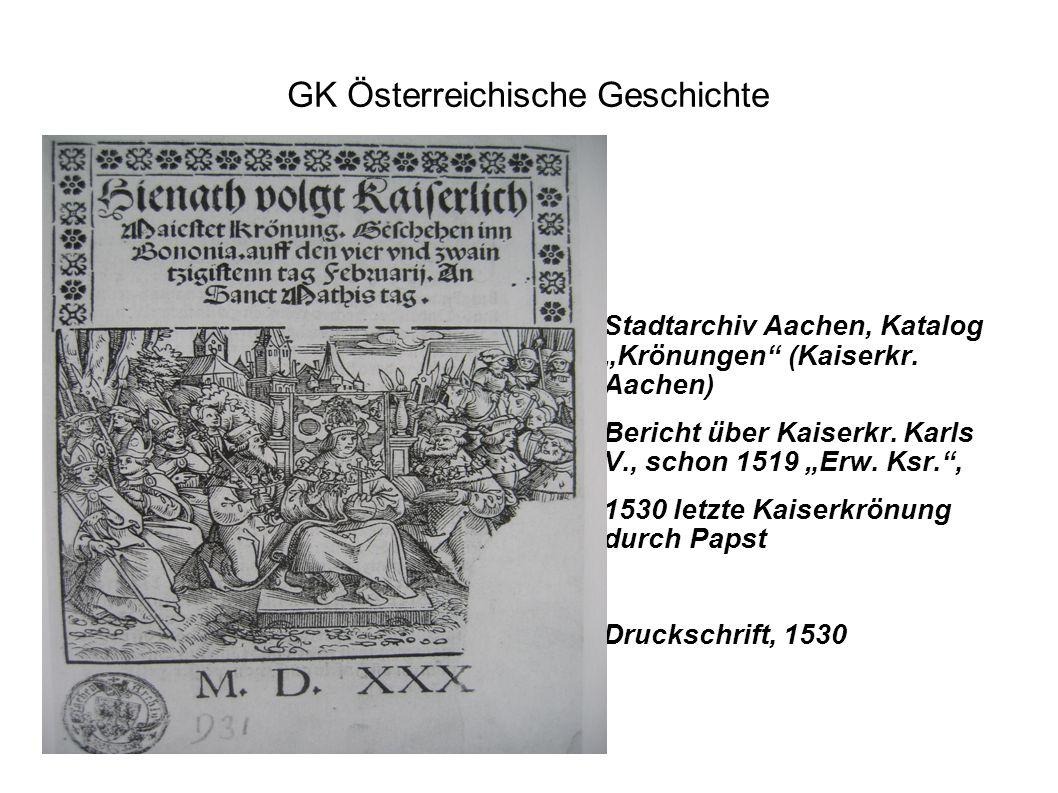"""GK Österreichische Geschichte Stadtarchiv Aachen, Katalog """"Krönungen"""" (Kaiserkr. Aachen) Bericht über Kaiserkr. Karls V., schon 1519 """"Erw. Ksr."""", 1530"""