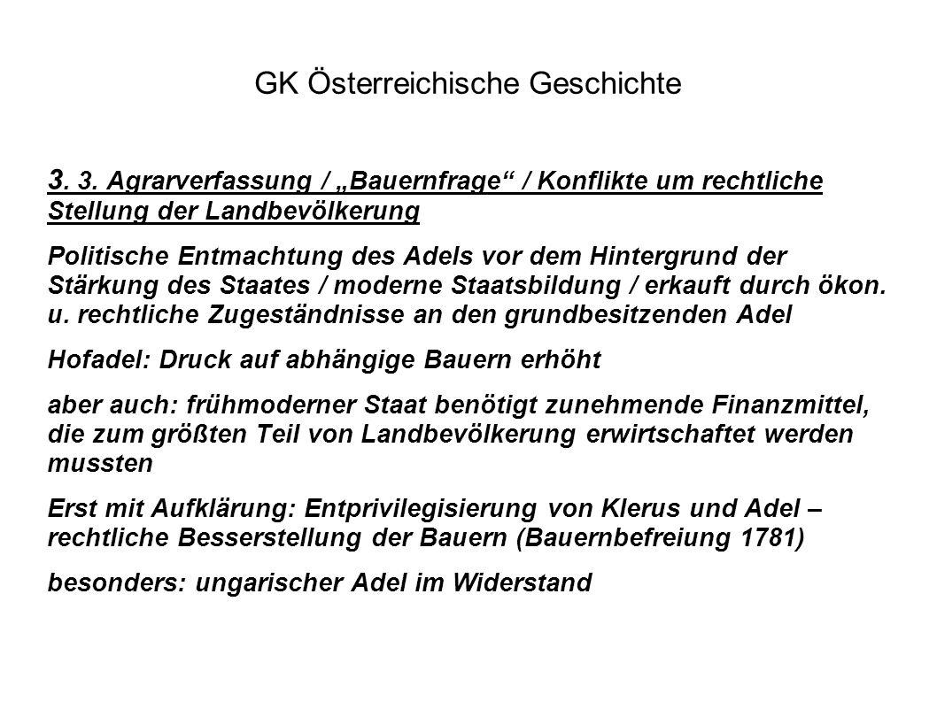 """GK Österreichische Geschichte 3. 3. Agrarverfassung / """"Bauernfrage"""" / Konflikte um rechtliche Stellung der Landbevölkerung Politische Entmachtung des"""