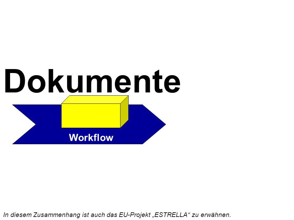 """Workflow Dokumente In diesem Zusammenhang ist auch das EU-Projekt """"ESTRELLA zu erwähnen."""