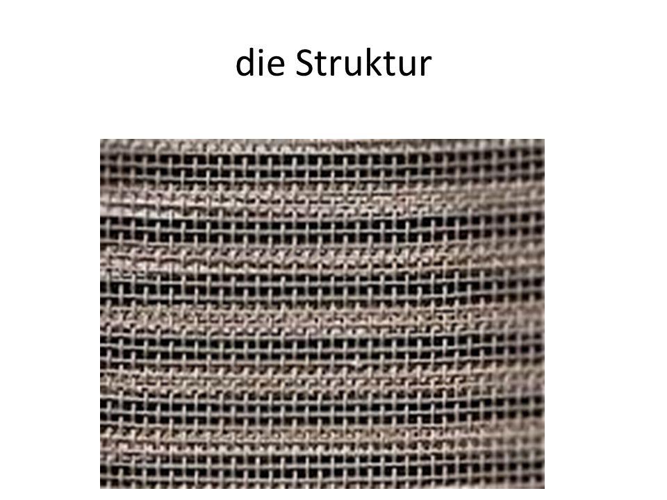die Struktur