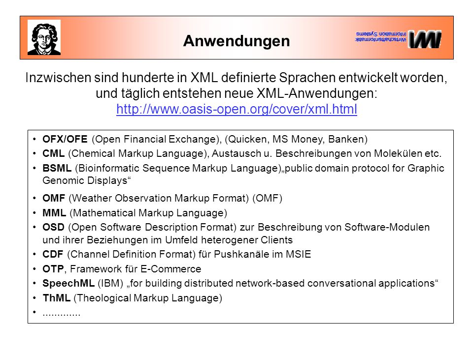 Anwendungen OFX/OFE (Open Financial Exchange), (Quicken, MS Money, Banken) CML (Chemical Markup Language), Austausch u.