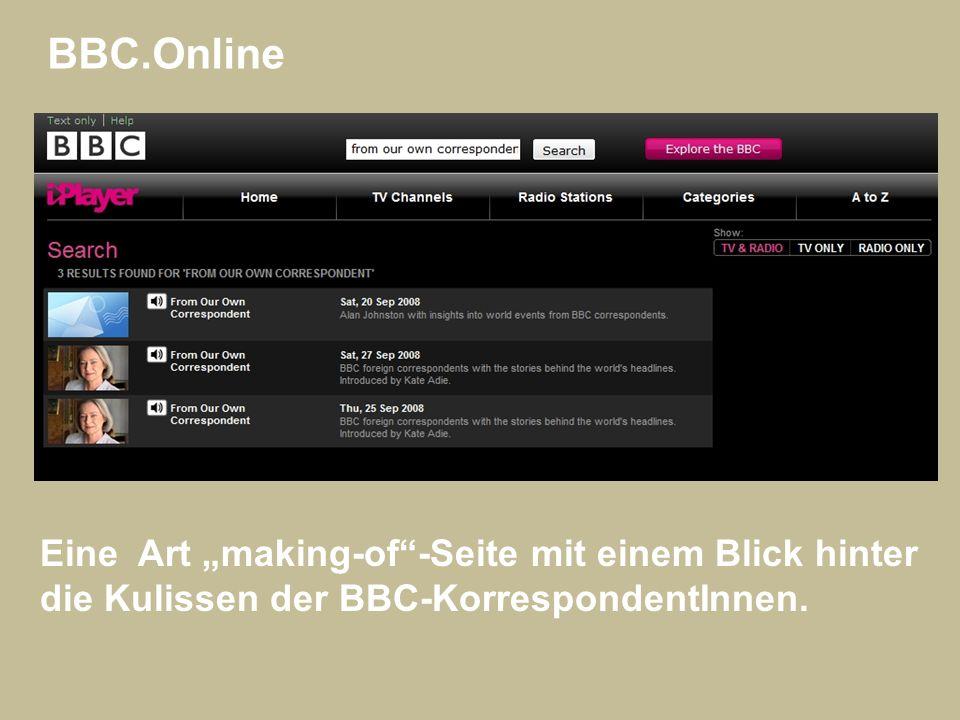 """BBC.Online Eine Art """"making-of""""-Seite mit einem Blick hinter die Kulissen der BBC-KorrespondentInnen."""