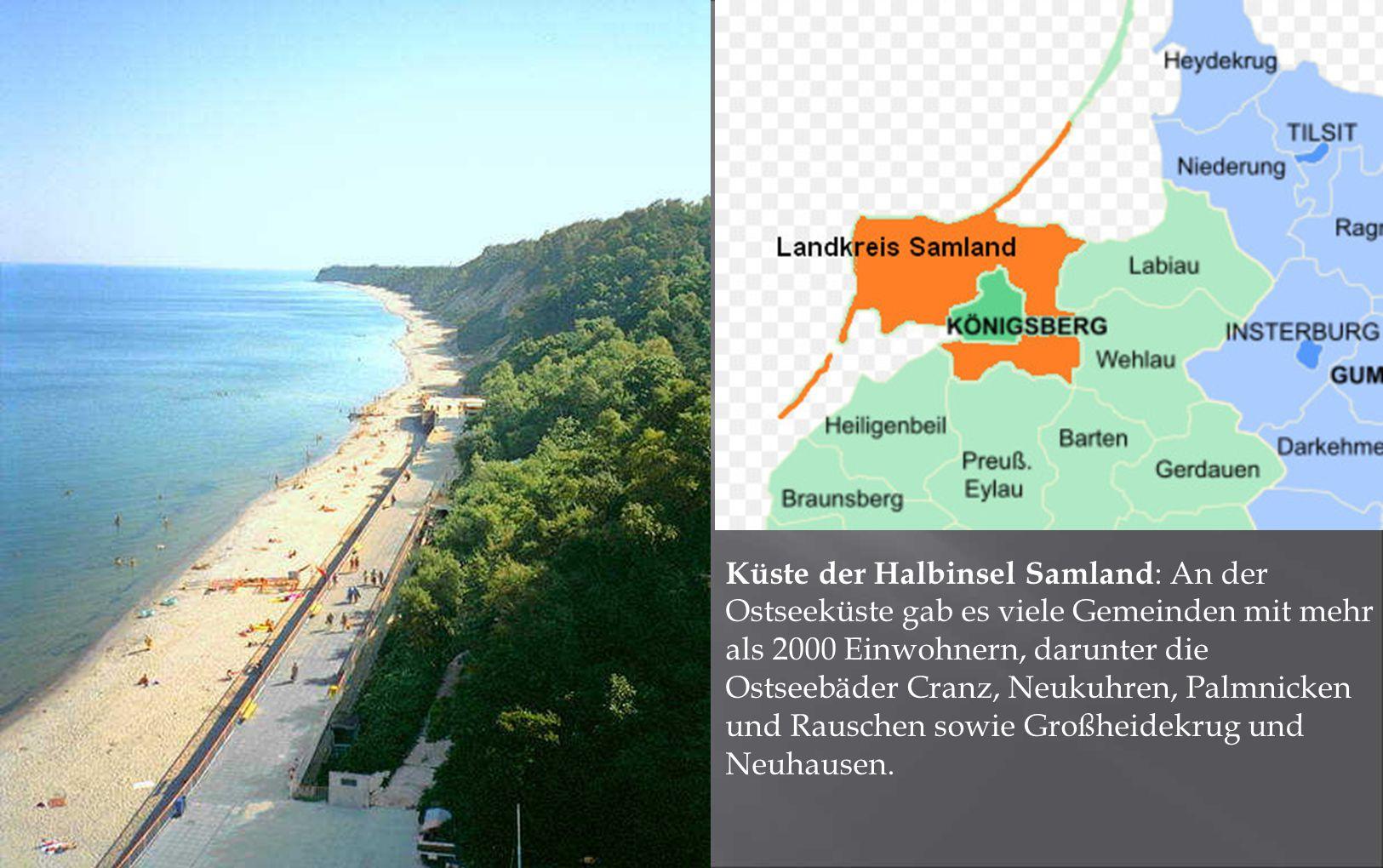 Küste der Halbinsel Samland : An der Ostseeküste gab es viele Gemeinden mit mehr als 2000 Einwohnern, darunter die Ostseebäder Cranz, Neukuhren, Palmn
