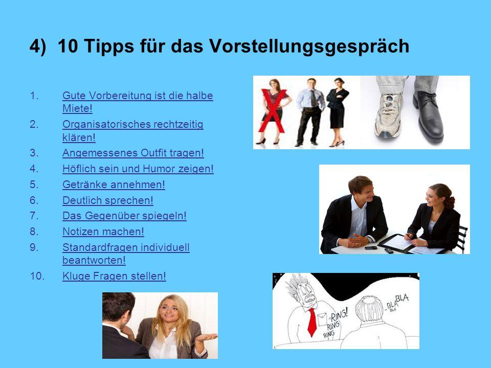 4) 10 Tipps für das Vorstellungsgespräch 1.Gute Vorbereitung ist die halbe Miete.