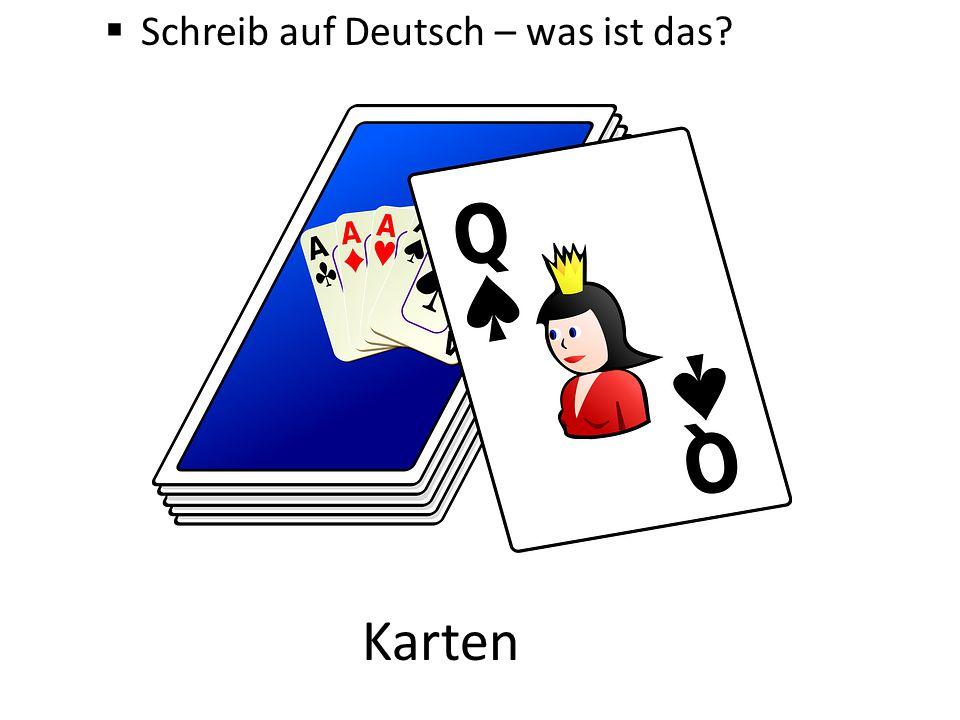  Schreib auf Deutsch – was ist das? Karten