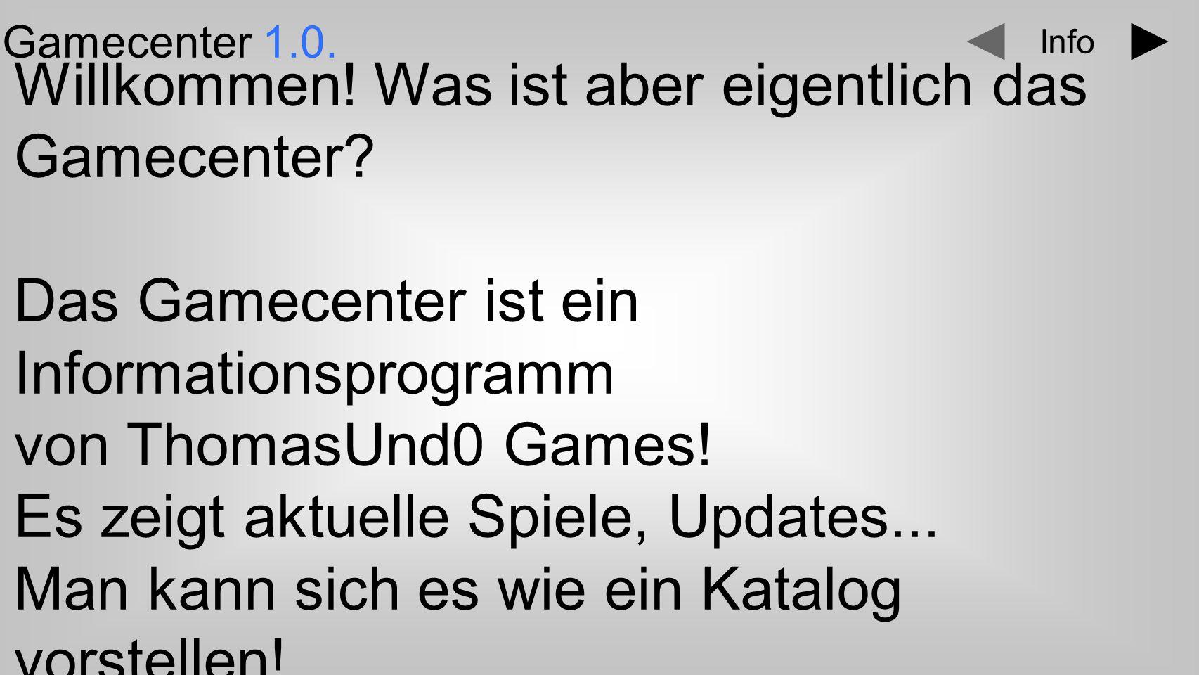 Text Gamecenter 1.0. Willkommen. Was ist aber eigentlich das Gamecenter.