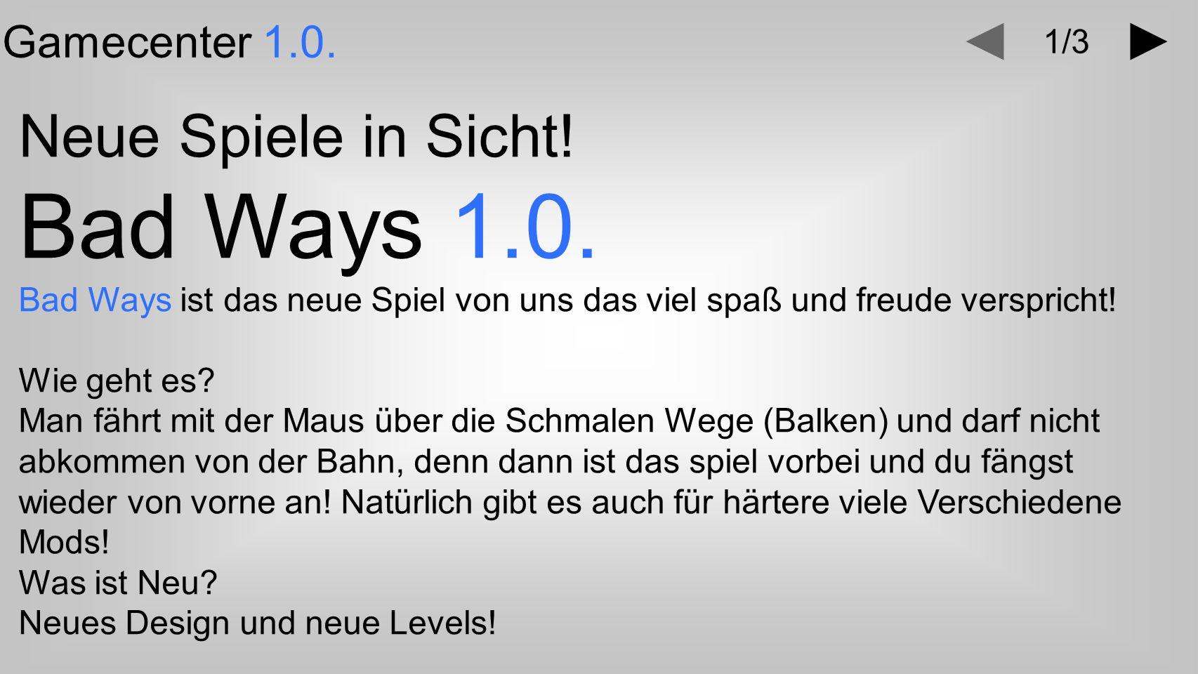 Text Gamecenter 1.0.Neue Spiele in Sicht. Touch right 1.0.