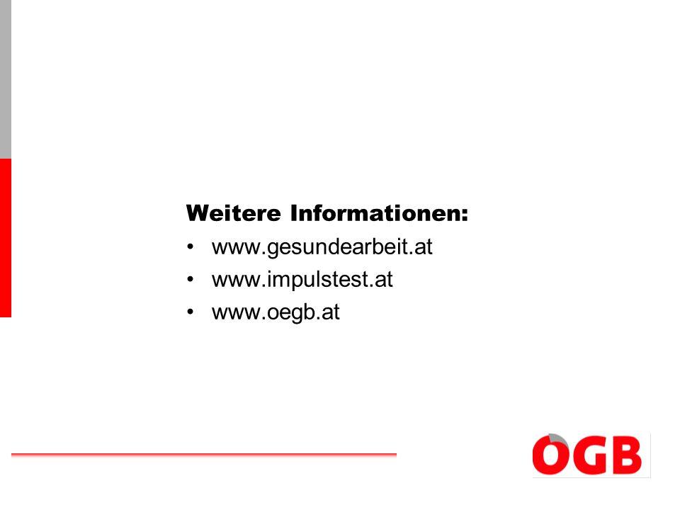 Weitere Informationen: www.gesundearbeit.at www.impulstest.at www.oegb.at