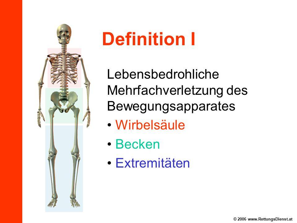 Definition I Lebensbedrohliche Mehrfachverletzung des Bewegungsapparates Wirbelsäule Becken Extremitäten