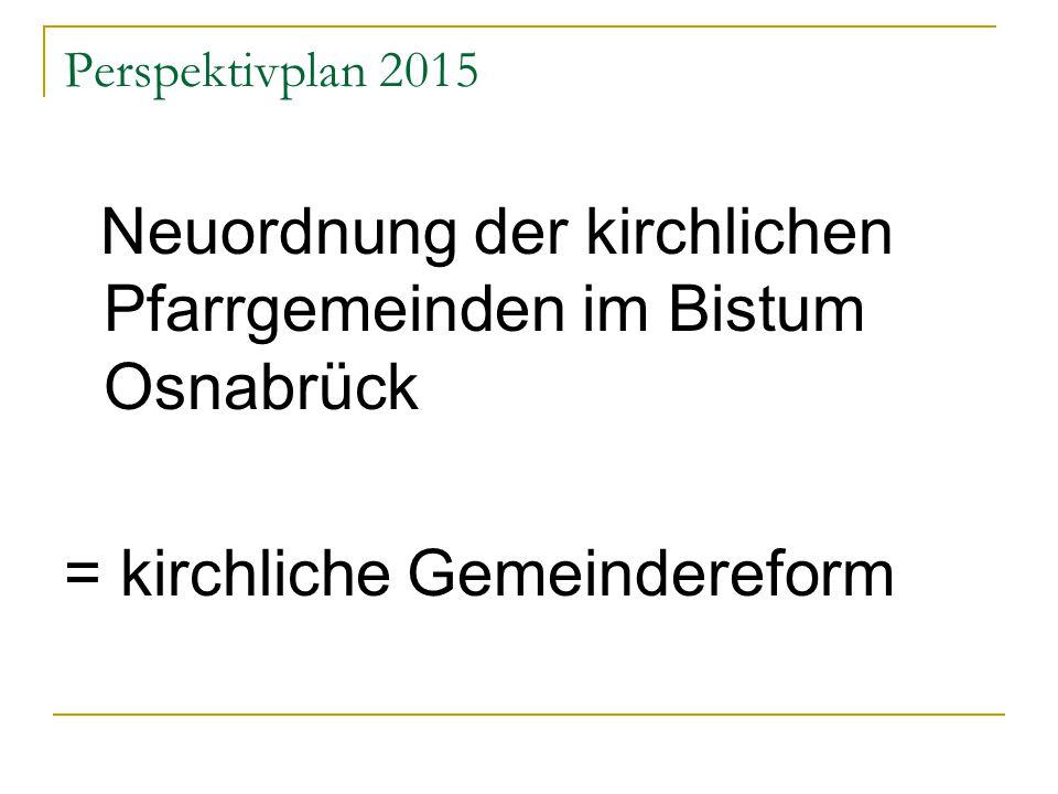 Neuordnung der kirchlichen Pfarrgemeinden im Bistum Osnabrück = kirchliche Gemeindereform