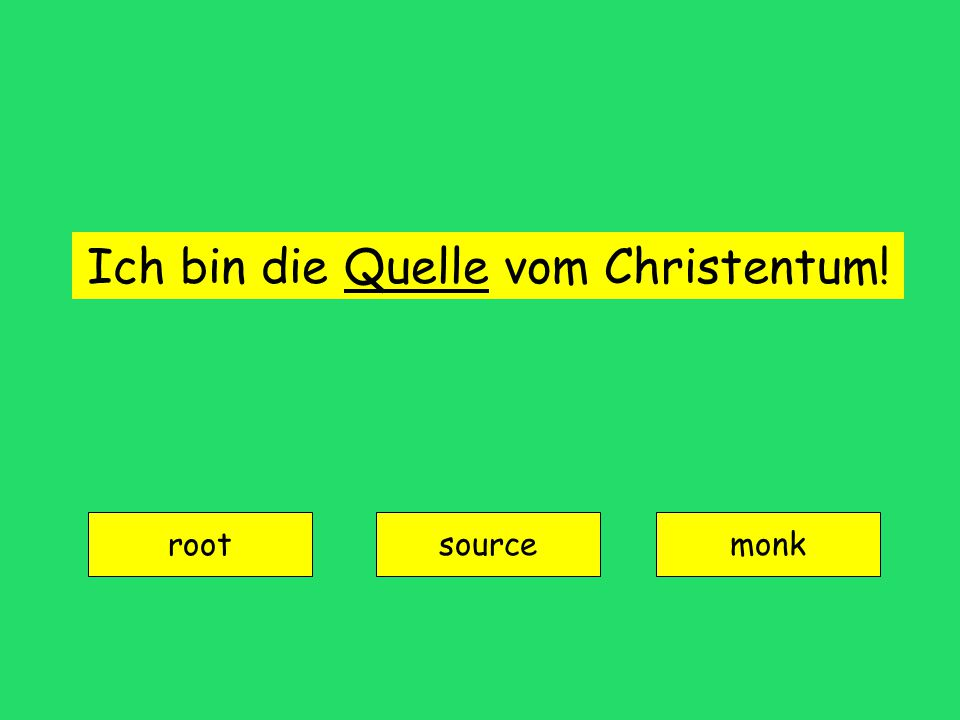 Ich bin die Quelle vom Christentum! root sourcemonk