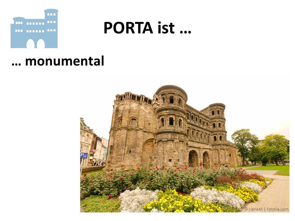 PORTA ist … … monumental © LianeM | Fotolia.com