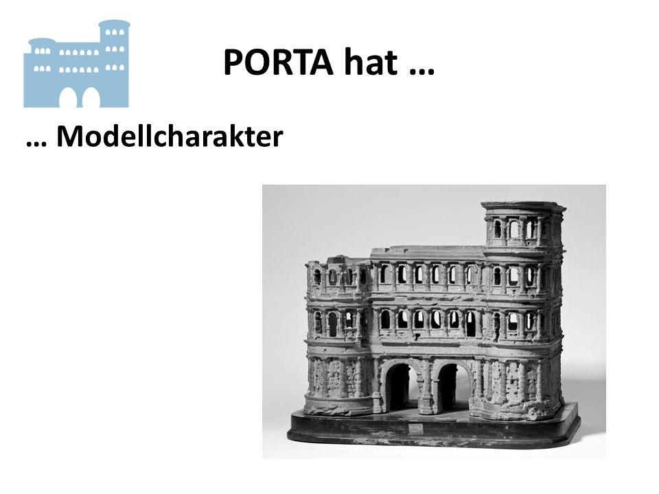 PORTA hat … … Modellcharakter