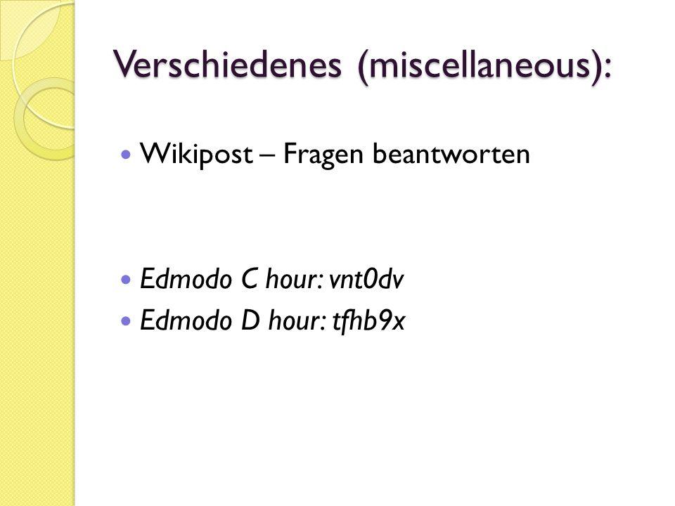 Verschiedenes (miscellaneous): Wikipost – Fragen beantworten Edmodo C hour: vnt0dv Edmodo D hour: tfhb9x