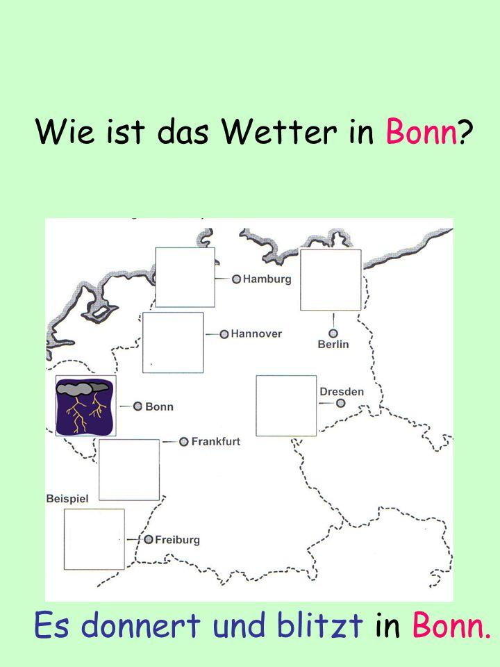 Wie ist das Wetter in Bonn? Es donnert und blitzt in Bonn.