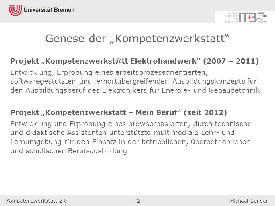"""Kompetenzwerkstatt 2.0- 2 -Michael Sander Projekt """"Kompetenzwerkst@tt Elektrohandwerk"""" (2007 – 2011) Entwicklung, Erprobung eines arbeitsprozessorient"""