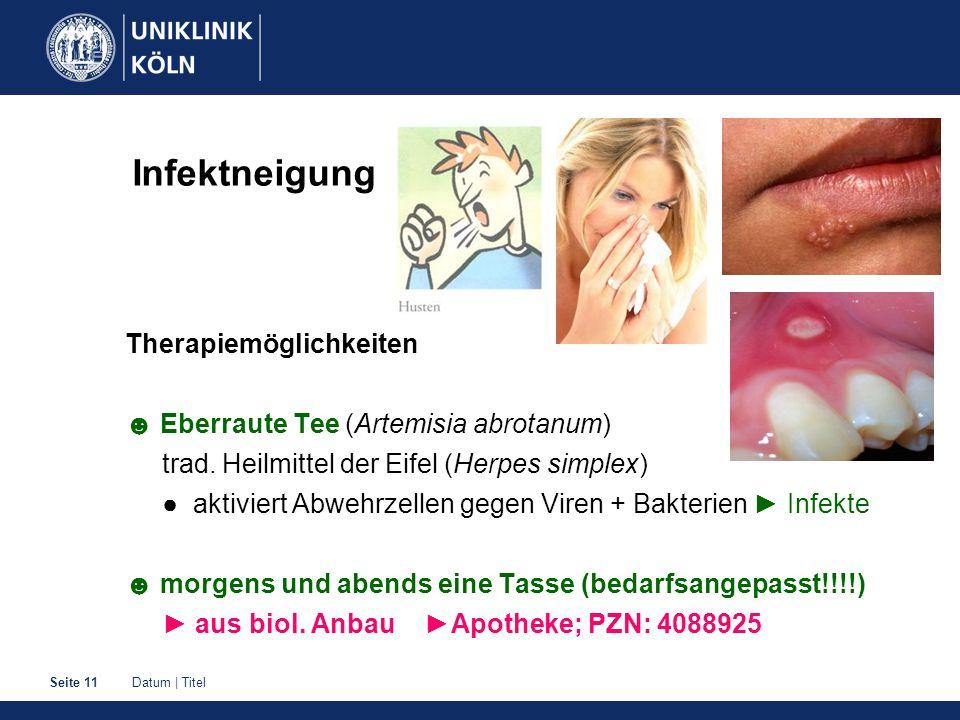 Datum | TitelSeite 11 Infektneigung Therapiemöglichkeiten ☻ Eberraute Tee (Artemisia abrotanum) trad. Heilmittel der Eifel (Herpes simplex) ● aktivier