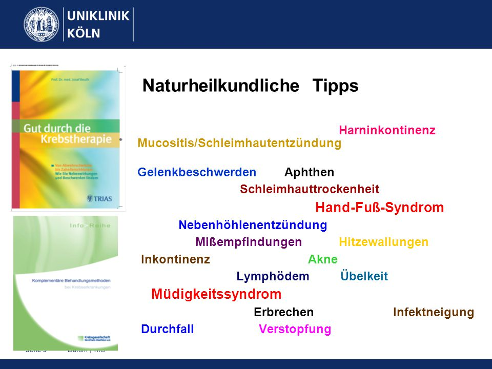 Datum | TitelSeite 3 Naturheilkundliche Tipps Harninkontinenz Mucositis/Schleimhautentzündung Gelenkbeschwerden Aphthen Schleimhauttrockenheit Hand-Fu