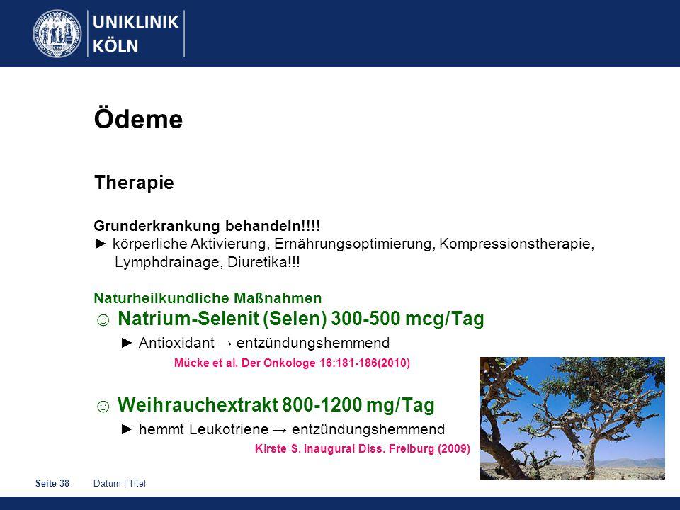 Datum | TitelSeite 38 Ödeme Therapie Grunderkrankung behandeln!!!! ► körperliche Aktivierung, Ernährungsoptimierung, Kompressionstherapie, Lymphdraina