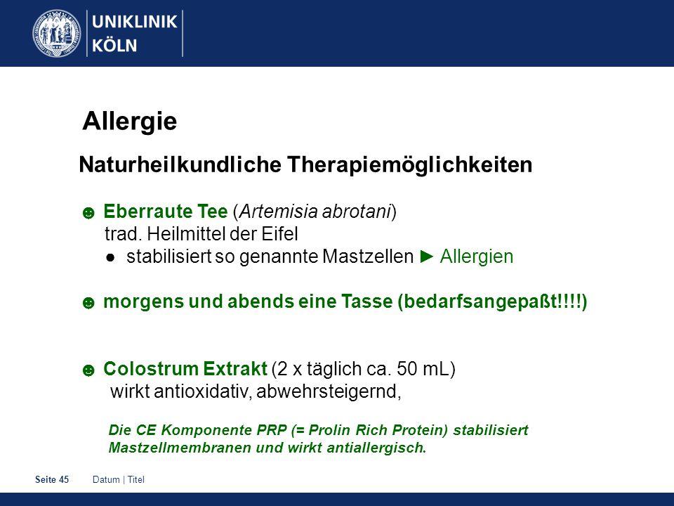 Datum | TitelSeite 45 Allergie Naturheilkundliche Therapiemöglichkeiten ☻ Eberraute Tee (Artemisia abrotani) trad. Heilmittel der Eifel ● stabilisiert