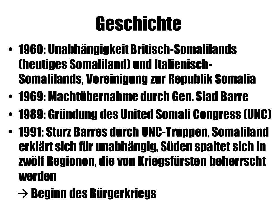 Geschichte 1960: Unabhängigkeit Britisch-Somalilands (heutiges Somaliland) und Italienisch- Somalilands, Vereinigung zur Republik Somalia 1969: Machtübernahme durch Gen.