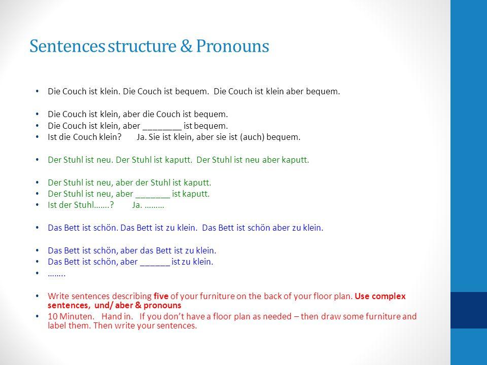 Sentences structure & Pronouns Die Couch ist klein.