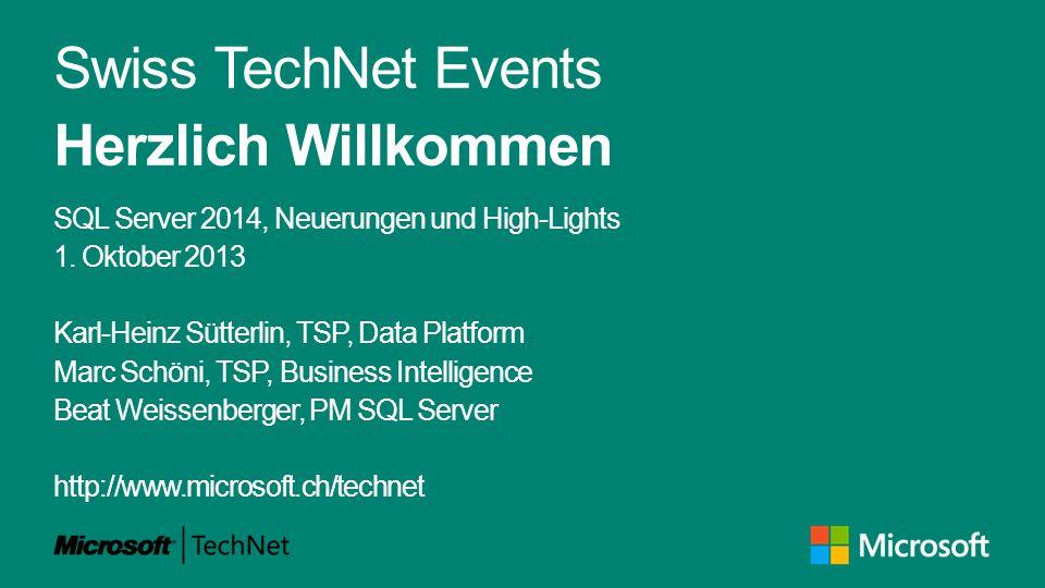 Swiss TechNet Events Herzlich Willkommen SQL Server 2014, Neuerungen und High-Lights 1.