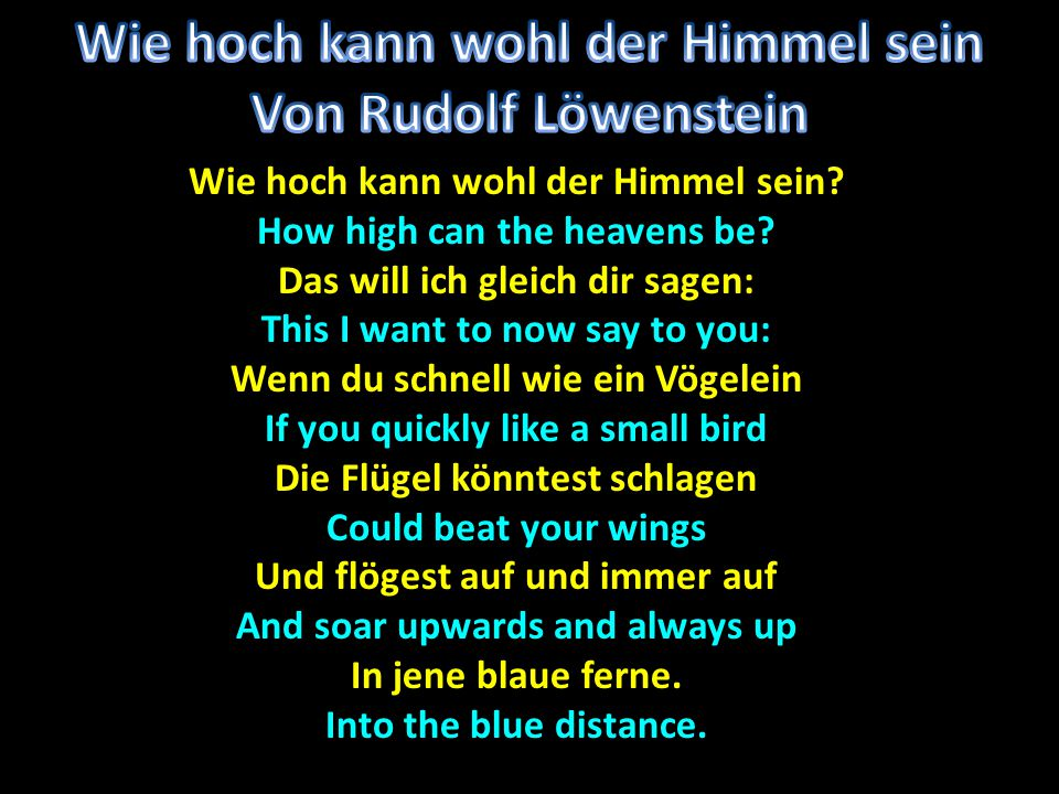 Wie hoch kann wohl der Himmel sein. How high can the heavens be.