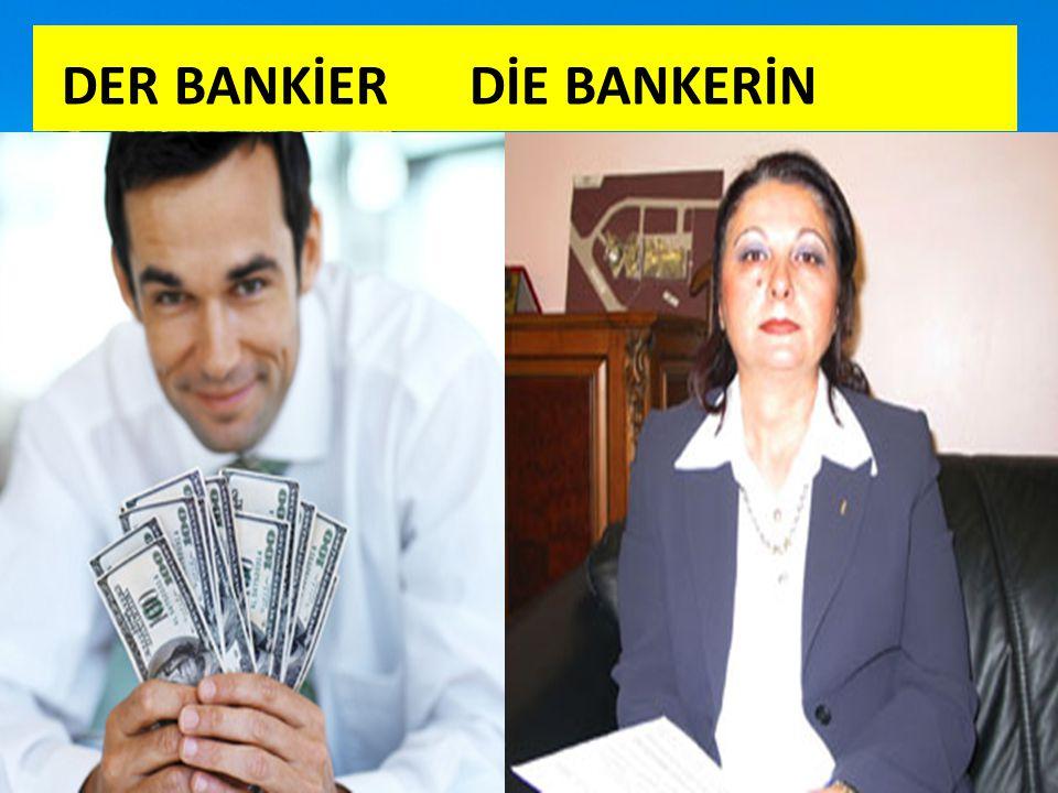 DER BANKİER DİE BANKERİN