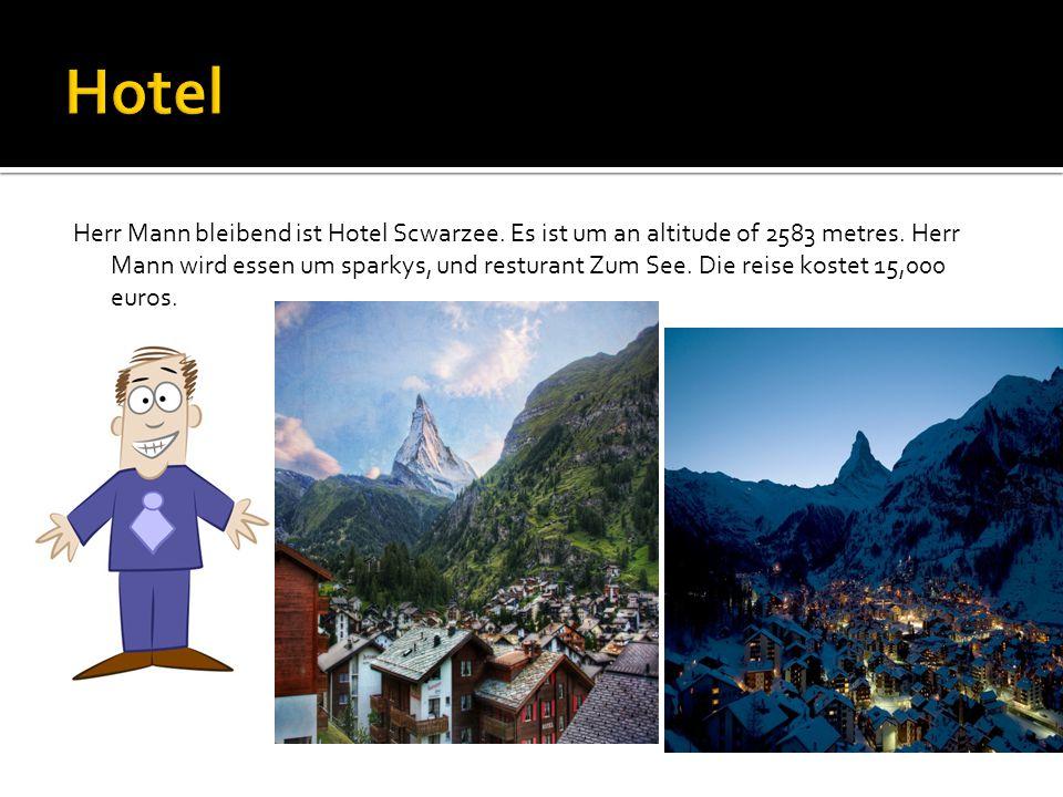 Herr Mann bleibend ist Hotel Scwarzee. Es ist um an altitude of 2583 metres.