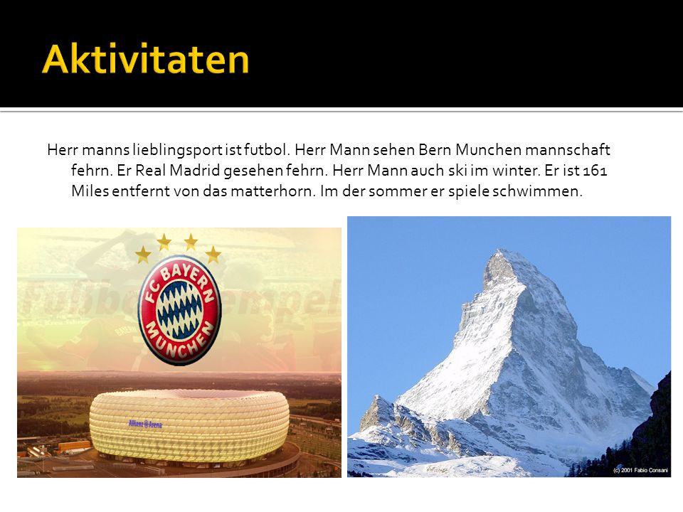 Herr manns lieblingsport ist futbol. Herr Mann sehen Bern Munchen mannschaft fehrn.