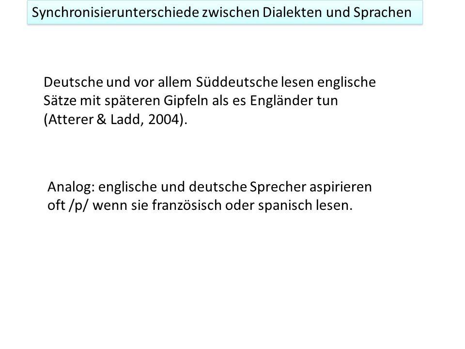 Segmenteller Analog 1 Intonation 2. Aus Ladefoged, P. (2001) Vowels and Consonants. Blackwell Publishers. Synchronisierunterschiede zwischen Dialekten
