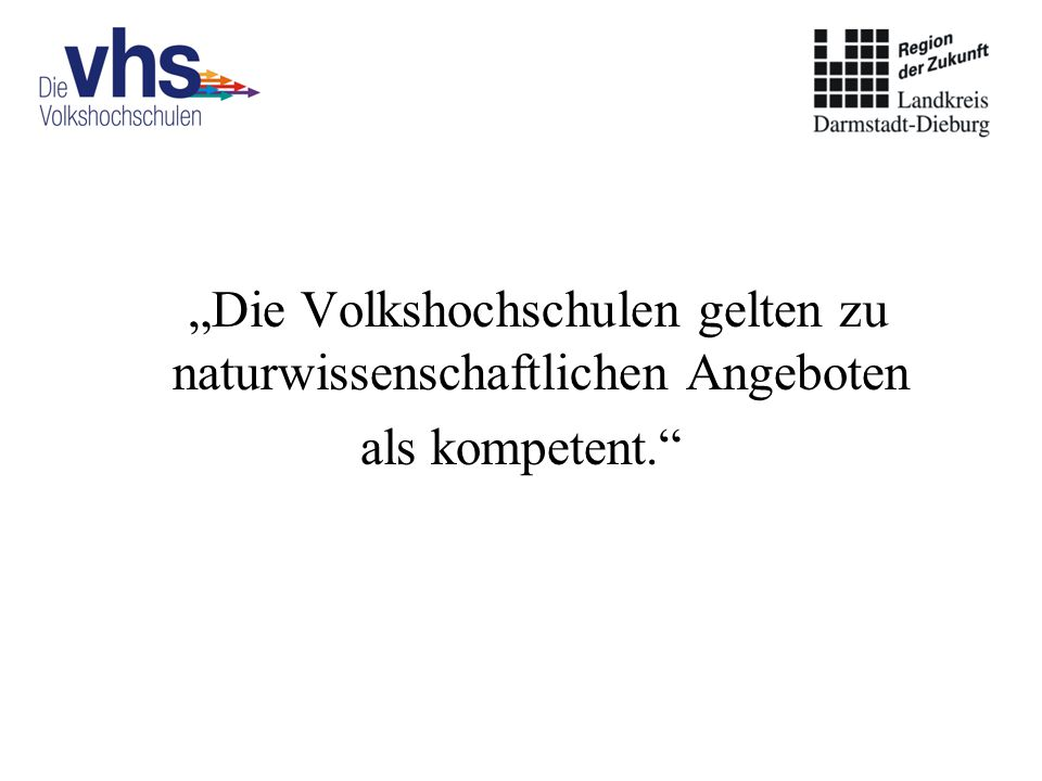 """""""Die Volkshochschulen gelten zu naturwissenschaftlichen Angeboten als kompetent."""""""
