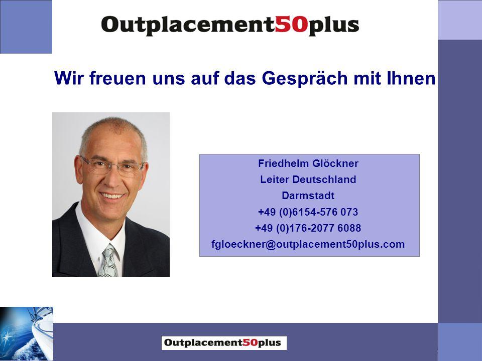 Wir freuen uns auf das Gespräch mit Ihnen Friedhelm Glöckner Leiter Deutschland Darmstadt +49 (0)6154-576 073 +49 (0)176-2077 6088 fgloeckner@outplace