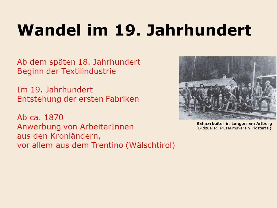 Wandel im 19. Jahrhundert Ab dem späten 18. Jahrhundert Beginn der Textilindustrie Im 19. Jahrhundert Entstehung der ersten Fabriken Ab ca. 1870 Anwer