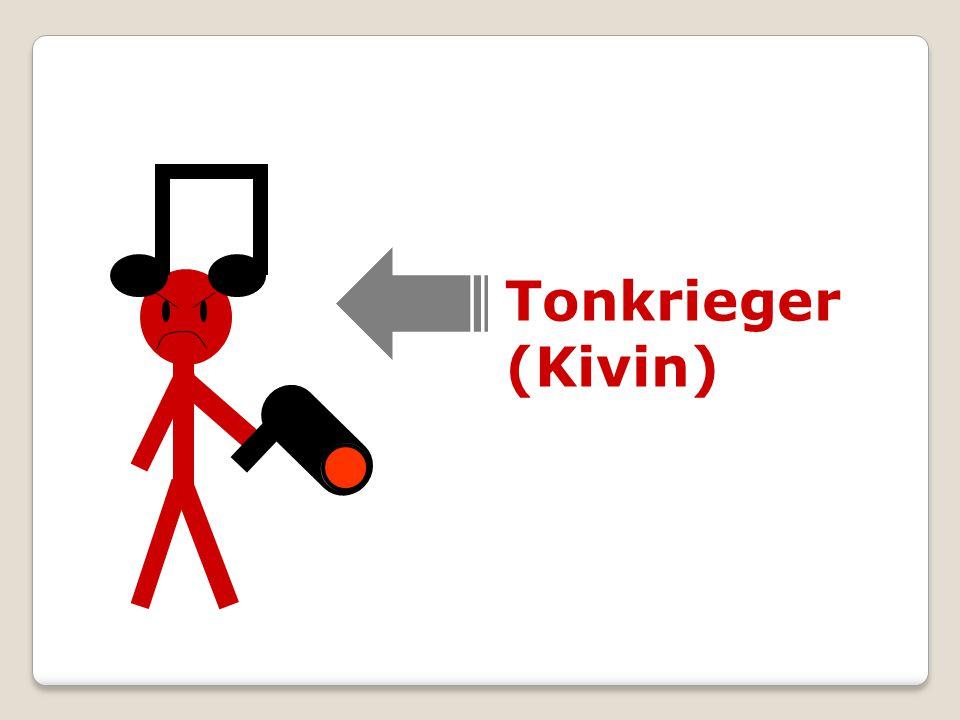 Tonkrieger (Kivin)