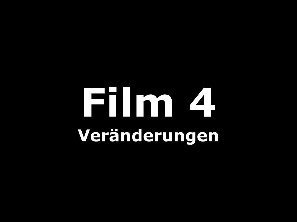 Film 4 Veränderungen