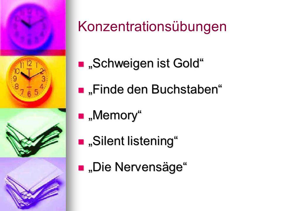 "Konzentrationsübungen ""Schweigen ist Gold"" ""Schweigen ist Gold"" ""Finde den Buchstaben"" ""Finde den Buchstaben"" ""Memory"" ""Memory"" ""Silent listening"" ""Si"